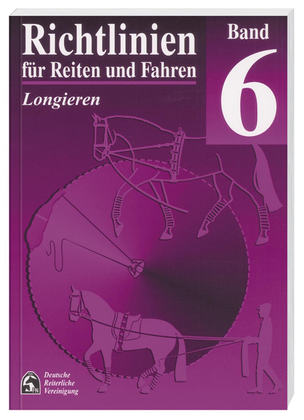 FN Richtlinien Longieren - Band 6